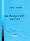 Le Musee secret de Paris - eBook