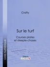 Sur le turf : Courses plates et steeple-chases - eBook
