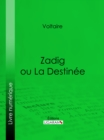 Zadig ou La Destinee - eBook