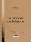 La Princesse de Babylone - eBook