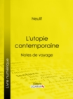 L'utopie contemporaine : Notes de voyage - eBook