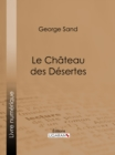 Le Chateau des Desertes - eBook
