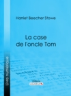 La case de l'oncle Tom - eBook
