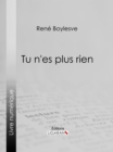 Tu n'es plus rien - eBook