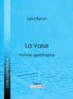 La Valse : Hymne apostrophe - eBook
