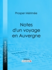 Notes d'un voyage en Auvergne - eBook