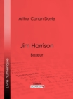 Jim Harrison : Boxeur - eBook