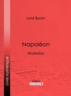 Napoleon : Waterloo - eBook