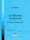 Le Difforme transforme : Drame en trois parties - eBook
