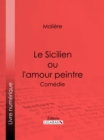 Le Sicilien ou l'amour peintre - eBook