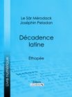 Decadence latine : Ethopee - eBook