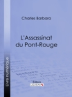 L'Assassinat du Pont-Rouge - eBook