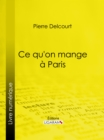 Ce qu'on mange a Paris - eBook