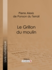 Le Grillon du moulin - eBook