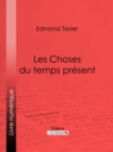 Les Choses du temps present - eBook