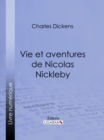 Vie et aventures de Nicolas Nickleby - eBook