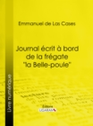 "Journal ecrit a bord de la fregate ""la Belle-poule"" - eBook"