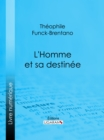 L'Homme et sa destinee - eBook