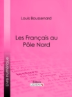 Les Francais au Pole Nord - eBook