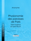 Physionomie des paroisses de Paris : Saint Sulpice et Saint Roch - eBook