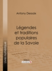 Legendes et traditions populaires de la Savoie - eBook