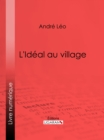 L'Ideal au village - eBook
