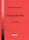 Croquis de Paris : 1914-1915 - eBook