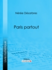 Paris partout - eBook
