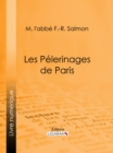 Les Pelerinages de Paris - eBook