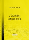 L'Opinion et la Foule - eBook