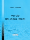 Morale des idees-forces - eBook