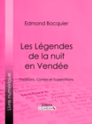 Les Legendes de la nuit en Vendee : Traditions, Contes et Superstitions - eBook