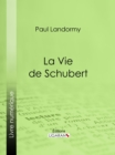 La Vie de Schubert - eBook