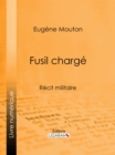 Fusil charge : Recit militaire - eBook