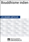 Bouddhisme indien : Les Grands Articles d'Universalis - eBook