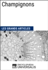 Champignons : Les Grands Articles d'Universalis - eBook