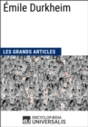 Emile Durkheim : Les Grands Articles d'Universalis - eBook
