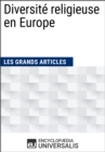 Diversite religieuse en Europe : Les Grands Articles d'Universalis - eBook