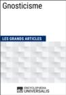 Gnosticisme : Les Grands Articles d'Universalis - eBook