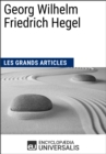 Georg Wilhelm Friedrich Hegel : Les Grands Articles d'Universalis - eBook