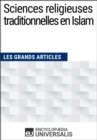 Sciences religieuses traditionnelles en Islam : Les Grands Articles d'Universalis - eBook