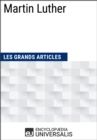 Martin Luther : Les Grands Articles d'Universalis - eBook