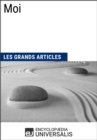 Moi : Les Grands Articles d'Universalis - eBook