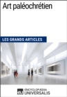 Art paleochretien : Les Grands Articles d'Universalis - eBook