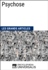 Psychose : Les Grands Articles d'Universalis - eBook