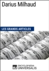 Darius Milhaud : Les Grands Articles d'Universalis - eBook