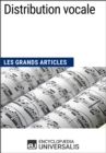 Distribution vocale : Les Grands Articles d'Universalis - eBook