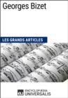 Georges Bizet : Les Grands Articles d'Universalis - eBook
