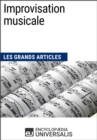 Improvisation musicale : Les Grands Articles d'Universalis - eBook