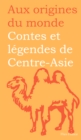 Contes et legendes de Centre-Asie - eBook